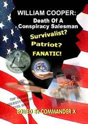 William Cooper: Death of A Conspiracy Salesman  By Commander X